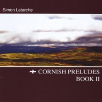 Simon Latarche: Cornish Preludes Book II