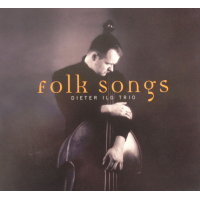 Album Folksongs by Dieter Ilg