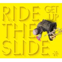 Ride The Slide - Get Up