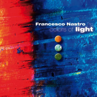 Francesco Nastro Trio: Colors of Light