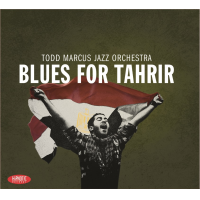 Album Blues for Tahrir by Todd Marcus