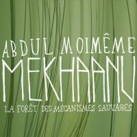 Mekhaanu/La Forêt des Mécanismes Sauvages