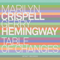 Marilyn Crispell -- Gerry Hemingway: Table Of Changes