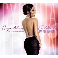 Cynthia Felton Sings The Nancy Wilson Classics: Save Your Love For Me