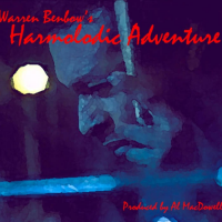 Warren Benbow's Harmolodic Adventure