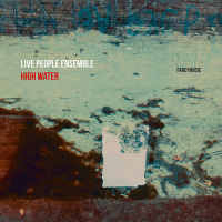 Album High Water by Live People Ensemble