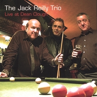 Jack Reilly Trio: Jack Reilly Trio: Live at Dean Clough