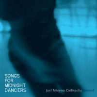 Album Songs For Midnight Dancers by Joel Moreno Codinachs