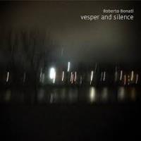"""Album Roberto Bonati, """"Vesper and silence, music for solo double bass""""."""
