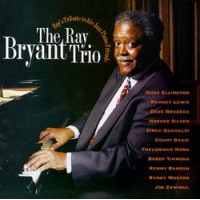 The Ray Bryant Trio: The Ray Bryant Trio: Ray's Tribute to His Piano Friends