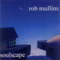 Album Soulscape by Rob Mullins