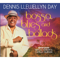 Dennis Llewellyn Day Bossa, Blues and Ballads by Dennis llewellyn Day