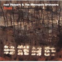 "Michel Herr: Ivan Paduart & Metropole Orchestra ""Crush"""