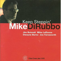 Mike DiRubbo Quintet: Keep Steppin'