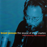 Album The Sound of a Dry Martini: Remembering Paul Desmond by Brent Jensen