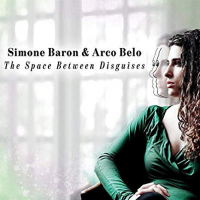 Simone Baron & Arco Belo: The Space Between Disguises