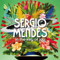 Sergio Mendes: In The Key Of Joy