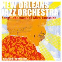 New Orleans Jazz Orchestra: Songs: The Music of Allen Toussaint