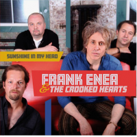 Frank Enea & The Crooked Hearts: Sunshine In My Head
