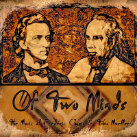 Album Of Two Minds: The Music of Frederic Chopin and Tobin Mueller by Tobin Mueller