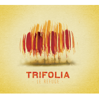 Album Marianne Trudel- Trifolia : Le Refuge by Marianne Trudel