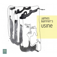 James Banner's USINE by