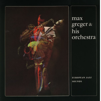 Max Greger & His Orchestra - European Jazz Sounds by Max Greger