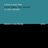 Album Steve Kuhn Trio with Joe Lovano: Mostly Coltrane by Steve Kuhn