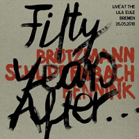 Album Fifty Years After... by Peter Brötzmann / Alexander von Schlippenbach / Han Bennink