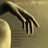 Josh Sinton: Predicate Trio