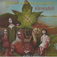 Daevid Allen Weird Quartet: Elevenses