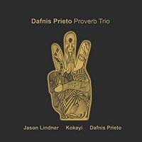 Album Proverb Trio by Dafnis Prieto