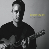 Dan Phillips BKK Quartet: Bangkok Edge Live
