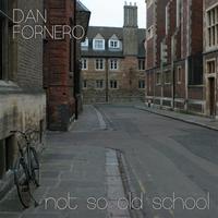 Album Not So Old School by Dan Fortin