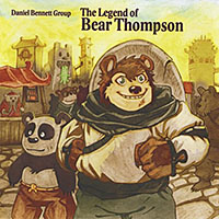 Daniel Bennett Group—The Legend of Bear Thompson