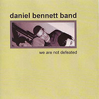 Daniel Bennett Group—We Are Not Defeated