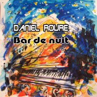 Bar De Nuit (Night Bar) New Album by Daniel Roure