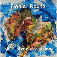 """""""Nuit Bleue De L'Automne"""" by Daniel Roure"""