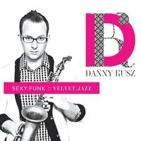 Album SEXY.FUNK :: VELVET.JAZZ by Dan Kusz
