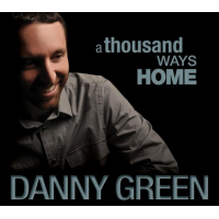 Album A Thousand Ways Home by Danny Green