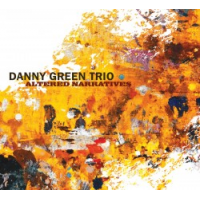 Danny Green Trio—Altered Narratives
