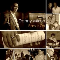 Album Pass It On by Danny Mixon