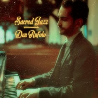 Dan Rufolo: Sacred Jazz