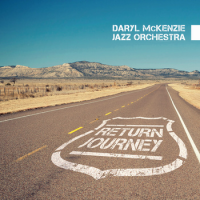 Daryl McKenzie Jazz Orchestra: Return Journey