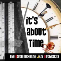 "Read ""Daryl McKenzie Jazz Orchestra: It's About Time / Scallywag / Slammin' Joe's"" reviewed by Jack Bowers"