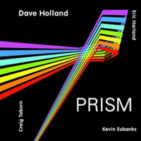 "Read ""Dave Holland: Prism"" reviewed by John Kelman"
