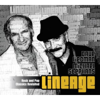 Lineage: Rock and Pop Classics Revisited by Dave Liebman