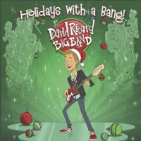David Ricard Big Band: Holidays with a Bang!