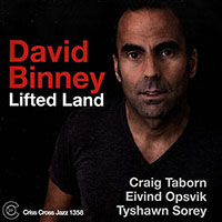 "Read ""David Binney: Lifted Land"" reviewed by John Kelman"
