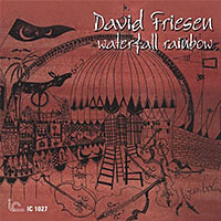 "Read ""David Friesen: Waterfall Rainbow"" reviewed by John Kelman"
